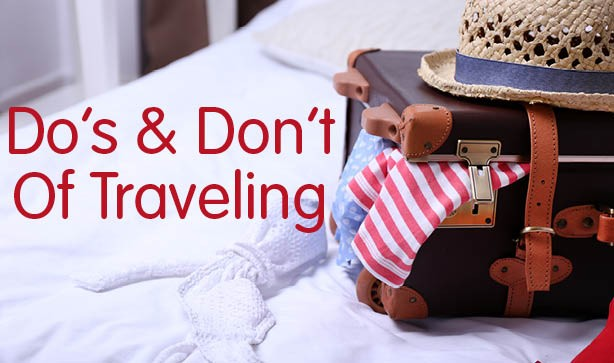 The Do's And Don'ts Of Travelling