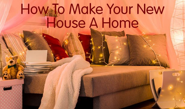 How To Make Your New House A Home