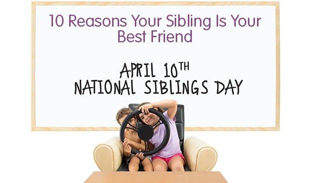 10 Reasons Your Sibling Is Your Best Friend