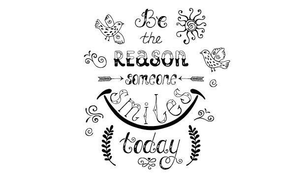 Be the reason someone smiles today illustration