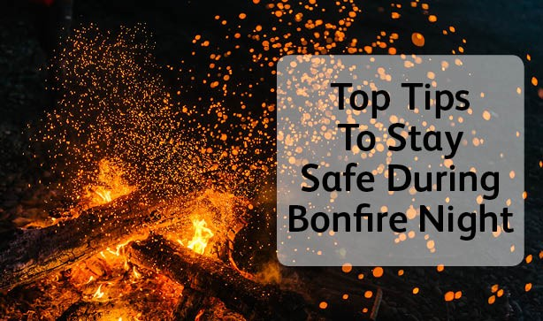 Tips To Stay Safe During Bonfire Night