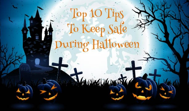 Top 10 Tips To Keep Safe During Halloween